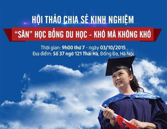 """HỘI THẢO CHIA SẺ KINH NGHIỆM """"SĂN HỌC BỔNG"""""""