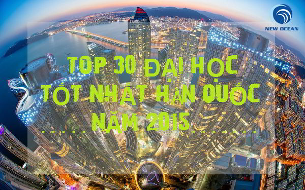 Top 30 Đại học tốt nhất Hàn Quốc năm 2015 theo nhật báo JoongAng Daily