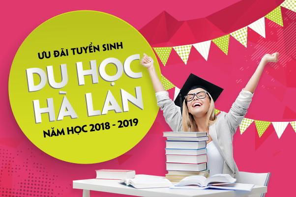 Chương trình ưu đãi tuyển sinh Du học Hà Lan năm học 2018 – 2019.