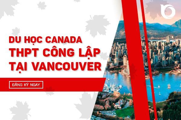 Du học Canada bậc THPT Công lập tại Vancouver