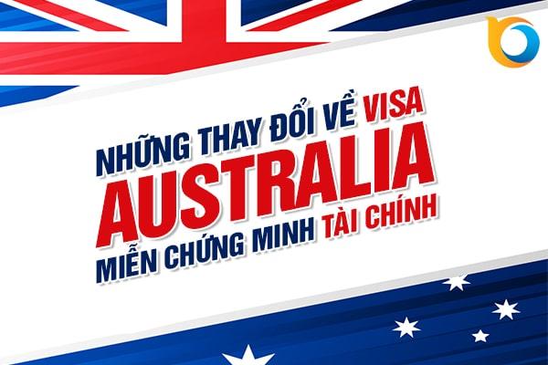 Những thay đổi về visa Úc miễn chứng minh tài chính