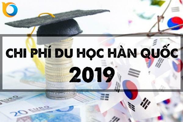 Chi phí du học Hàn Quốc 2019 hết khoảng chừng này...