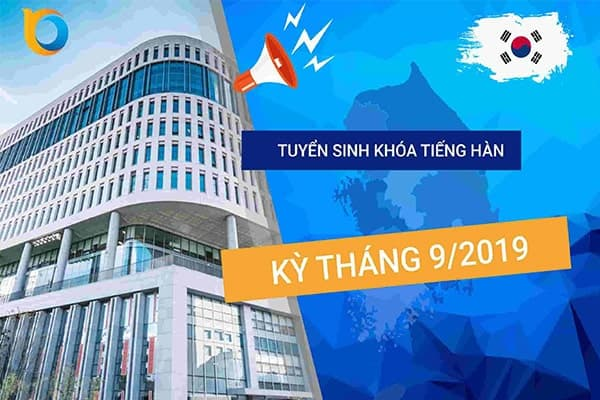 Tuyển sinh khóa tiếng Hàn kì T9/2019