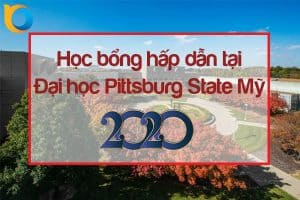 Học bổng hấp dẫn tại Đại học Pittsburg State Mỹ 2020