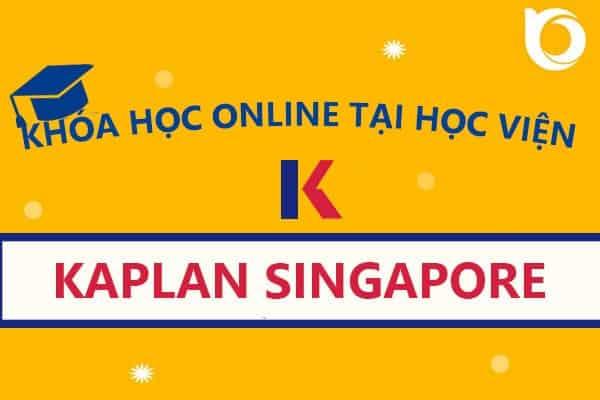 """Học Online tại Học viện Kaplan Singapore – Nhận bằng cấp quốc tế ngày """"tại nhà"""""""