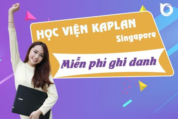 Học viện Kaplan Singapore miễn phí ghi danh
