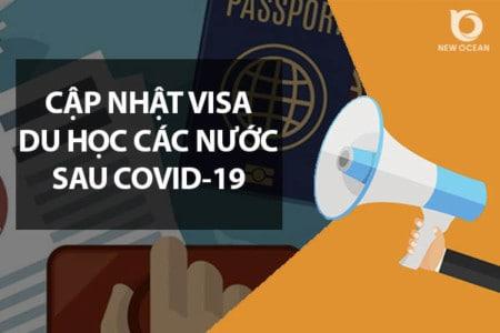 Cập nhật VISA du học các nước sau Covid-19