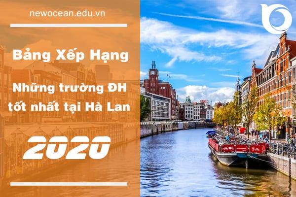 Bảng xếp hạng những trường Đại học tốt nhất tại Hà Lan 2020