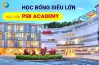 Quỹ học bổng siêu lớn từ học viện PSB Academy 2020