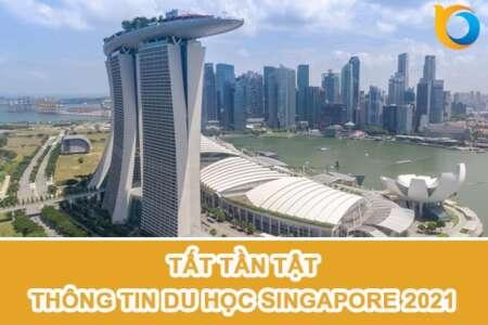 Tất tần tật thông tin du học Singapore 2021 bạn cần nắm